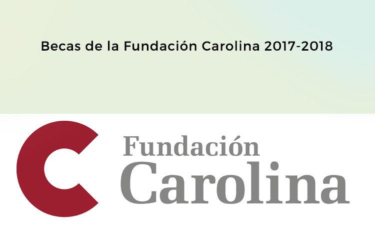 Becas de la Fundación Carolina 2017-2018